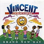 Vincent Brand New Day
