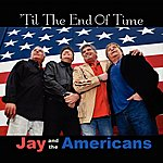 Jay & The Americans 'til The End Of Time