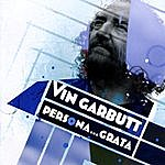 Vin Garbutt Persona...Grata