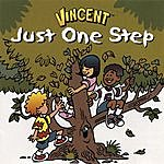 Vincent Just One Step
