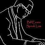Bill Evans Speak Low