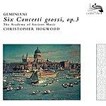Jaap Schröder Geminiani: Six Concerti Grossi, Op.3