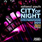 Rational Youth City Of Night / Cite Phosphore 2011