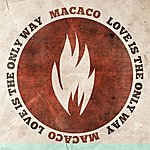 Macaco Love Is The Only Way