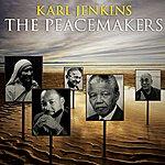 Karl Jenkins Karl Jenkins: The Peacemakers