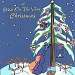 Jazz On The Vine A Jazz On The Vine Christmas