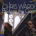 Chris Ward Bridging The Gap