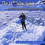 Aaron Meyer The Holiday Spirit