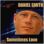 Daniel Smith Sometimes Love