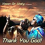 Vision Of Unity Thank You God!