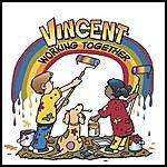 Vincent Working Together