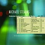 Michael Stearns Collected Ambient & Textural Works 1977-1987