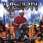 Vision Born Again