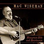 Mac Wiseman Bluegrass Hits And Heartsongs