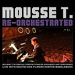 Mousse T Re-Orchestrated - Famous Compositions Performed Live With Deutsches Filmorchester Babelsberg