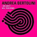 Andrea Bertolini We Love It
