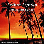 Arthur Lyman Hawaiian Sunset