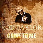 Rod Taylor Come To Me
