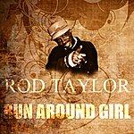 Rod Taylor Run Around Girl