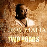 Leroy Mafia Two Roads
