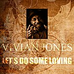 Vivian Jones Let's Do Some Loving