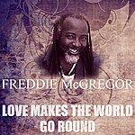 Freddie McGregor Love Makes The World Go Round
