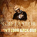 Rod Taylor Don't Look Back Dub