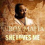 Leroy Mafia She Loves Me