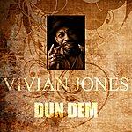 Vivian Jones Dun Dem