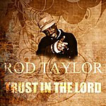 Rod Taylor Trust In The Lord