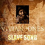 Vivian Jones Slave Song