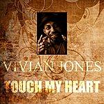 Vivian Jones Touch My Heart
