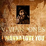 Vivian Jones I Wanna Love You