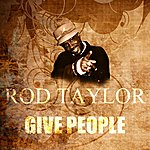 Rod Taylor Give People