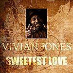 Vivian Jones Sweetest Love