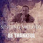 Singing Melody Be Thankful