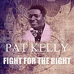 Pat Kelly Fighting For The Right