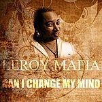 Leroy Mafia Can I Change My Mind