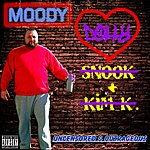 Moody Uncensored & Outrageous