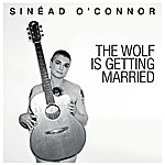 Sinéad O'Connor The Wolf Is Getting Married