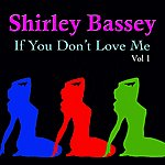 Shirley Bassey If You Don't Love Me, Vol. 1
