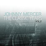 Johnny Mercer The Classic Years, Vol. 2