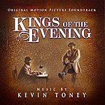 Kevin Toney Kings Of The Evening: Original Motion Picture Soundtrack