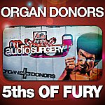 Organ Donors 5ths Of Fury