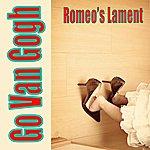 Go Van Gogh Romeo's Lament - Single