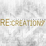 There For Tomorrow Re:Creations