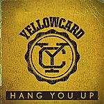 Yellowcard Hang You Up (Single)