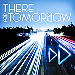 There For Tomorrow A Little Faster (Single)
