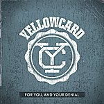 Yellowcard For You, And Your Denial (Single)