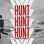 There For Tomorrow Hunt Hunt Hunt (Single)
